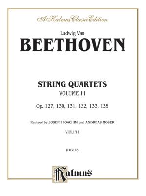 String Quartets, Vol 3: Op. 127, 130, 131,132, 133, 135 - Beethoven, Ludwig Van (Composer)