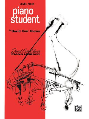 Piano Student: Level 4 - Glover, David, and Garrow, Louise