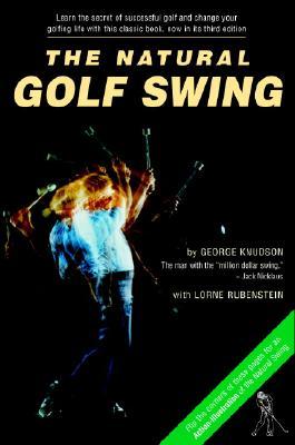 Natural Golf Swing - Knudson, George, and Rubenstein, Lorne