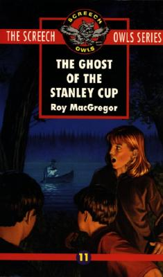 The Ghost of the Stanley Cup (#11) - MacGregor-Hastie, Roy
