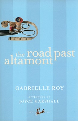 The Road Past Altamont - Roy, Gabrielle, and Marshall, Joyce (Afterword by)