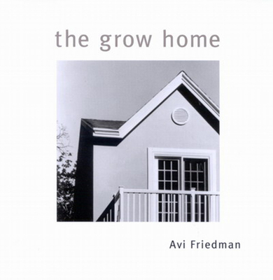 The Grow Home - Friedman, Avi
