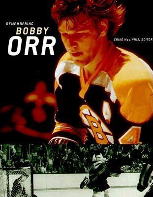 Remembering Bobby Orr: A Celebration - MacInnis, Craig (Editor)