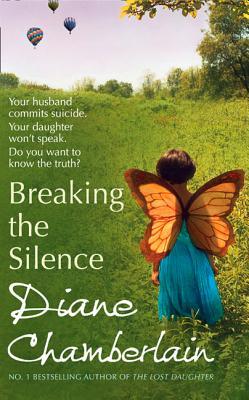 Breaking the Silence - Chamberlain, Diane
