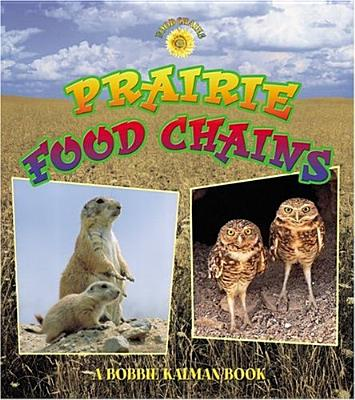 Prairie Food Chains - Kalman, Bobbie, and MacAulay, Kelley