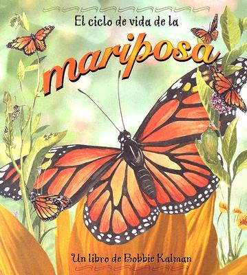 El Ciclo de Vida de la Mariposa - Kalman, Bobbie