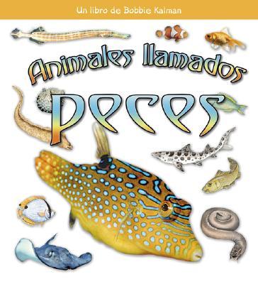 Animales Ilamados Peces - Lundblad, Kristina, and Kalman, Bobbie