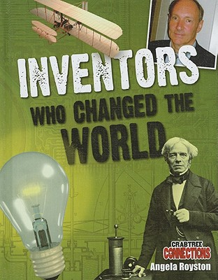 Inventors Who Changed the World - Royston, Angela