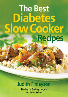 Diabetes Slow Cooker Recipes - Finlayson, Judith, and Selley, Barbara (Editor)