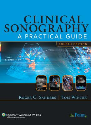 Clinical Sonography 4e - Sanders, Roger C, and Winter, Tom C