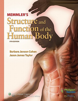 Memmler's Structure and Function of the Human Body - Cohen, Barbara Janson, Ba, and Taylor, Jason James
