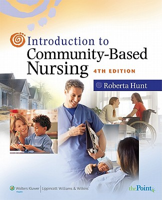Introduction to Community-Based Nursing - Hunt, Roberta