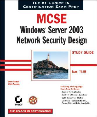 MCSE: Windows Server 2003 Network Security Design Study Guide: Exam 70-298 - Reisman, Brian, and Ruebush, Mitch