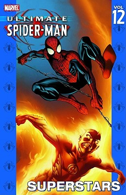 Ultimate Spider-Man - Volume 12: Superstars - Bendis, Brian Michael (Text by), and Bagley, Mark (Illustrator)