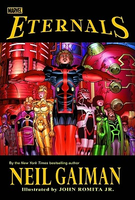 Eternals - Gaiman, Neil, and Kirby, Jack (Creator)