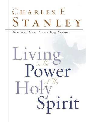 Living in the Power of the Holy Spirit - Stanley, Charles F, Dr.
