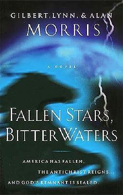 Fallen Stars, Bitter Waters - Morris, Gilbert, and Morris, Lynn, and Morris, Alan, Dr.