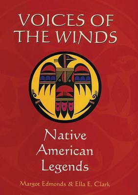 Voices of the Winds: Native American Legends - Edmonds, Margot, and Clark, Ella E
