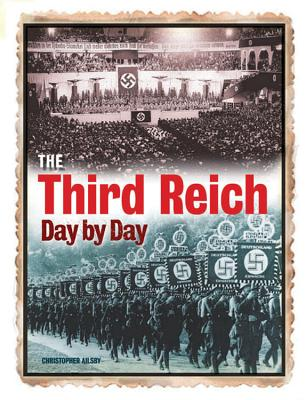 The Third Reich Day by Day - Ailsby, Christopher