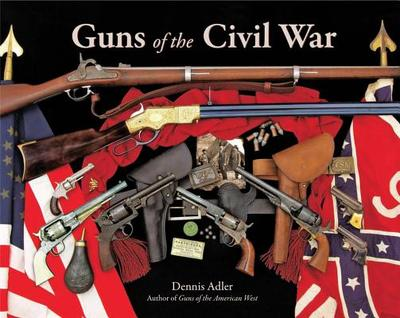 Guns of the Civil War - Adler, Dennis
