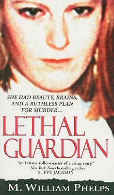 Lethal Guardian - Phelps, M William