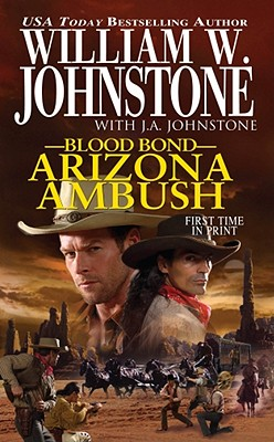 Blood Bond: Arizona Ambush - Johnstone, William W., and Johnstone, J. A.