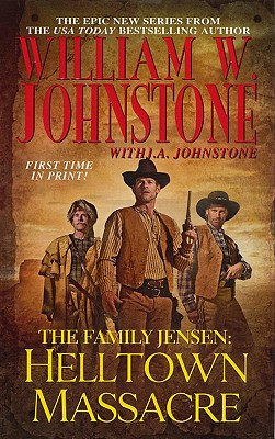 The Family Jensen: Helltown Massacre - Johnstone, William W.