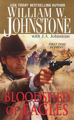 Bloodshed of Eagles - Johnstone, William W, and Johnstone, J A