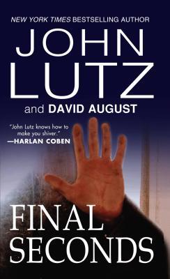 Final Seconds - Lutz, John, Professor, and August, David