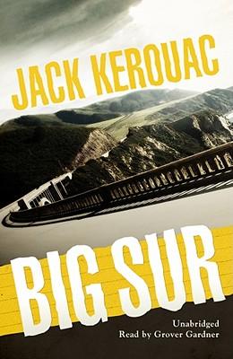 Big Sur - Kerouac, Jack, and Parker, Tom (Read by)