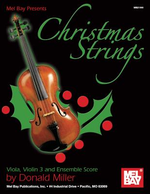 Christmas Strings: Viola, Violin 3 and Ensemble Score - Miller, Donald B