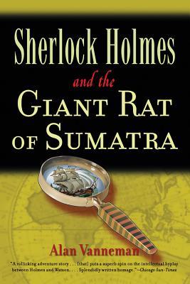 Sherlock Holmes and the Giant Rat of Sumatra - Vanneman, Alan