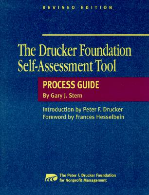 The Drucker Foundation Self-Assessment Tool Process Guide Revised - Stern, Gary J, and Hesselbein, Frances (Foreword by), and Drucker, Peter F (Introduction by)