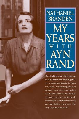My Years with Ayn Rand - Branden, Nathaniel, Dr., PH.D., and Rand, Ayn
