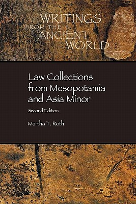 Law Collections from Mesopotamia and Asia Minor - Roth, Martha Tobi