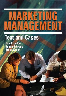 Marketing Management: Text and Cases - Shane, Thomas W, and Loudon, David L, and Stevens, Robert, Master, Ph.D. (Editor)