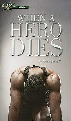 When a Hero Dies - Schraff, Anne