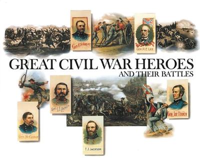 Great Civil War Heroes and Their Battles - Rawls, Walton (Editor)