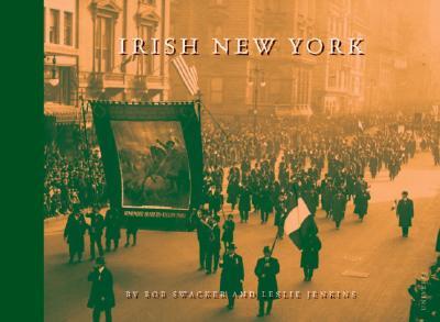 Irish New York - Jenkins, Leslie, and Swacker, Bob