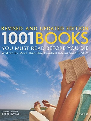 1001 Books You Must Read Before You Die - Boxall, Peter, Dr. (Editor)