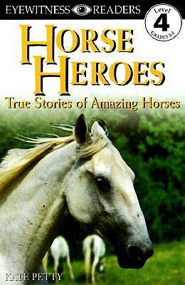 Horse Heroes: True Stories of Amazing Horses - Perry, Kate
