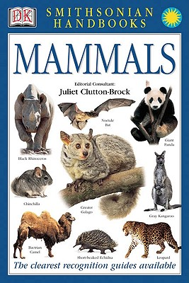Smithsonian Handbooks: Mammals - Clutton-Brock, Juliet, and Dorling Kindersley Publishing (Creator)