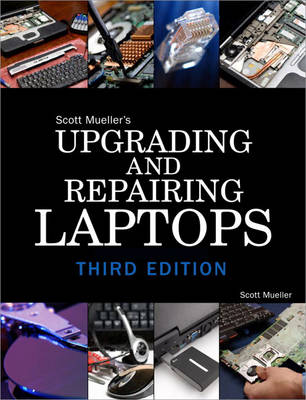 Upgrading and Repairing Laptops - Mueller, Scott, and Mueller