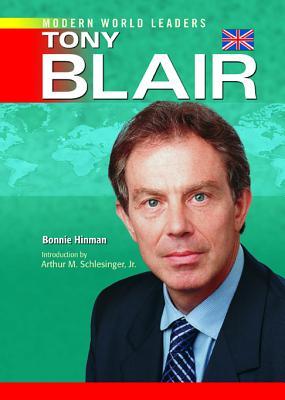Tony Blair - Hinman, Bonnie, and Schlesinger, Arthur Meier, Jr. (Introduction by)