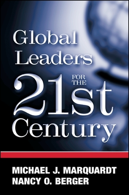 Global Leaders for 21st Century - Marquardt, Michael J, EdD, and Berger, Nancy O