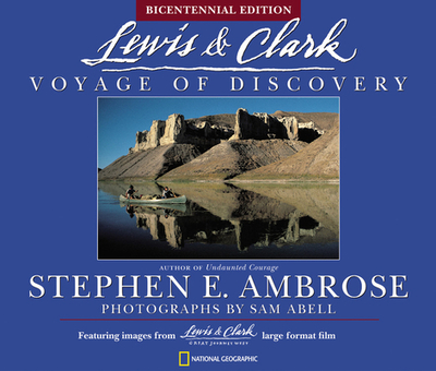 Lewis and Clark: Voyage of Discovery - Abell, Sam (Photographer)