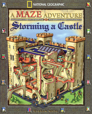 Storming a Castle: National Geographic Maze Adventures - White, Graham
