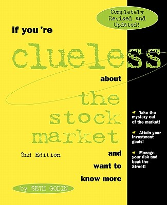 If You're Clueless about the Stock Market and Want to Know More: Complete Edition - Godin, Seth