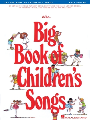 The Big Book of Children's Songs - Hal Leonard Publishing Corporation (Creator)