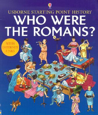 Who Were the Romans? - Roxbee-Cox, Phil, and Thistlethwaite, Diane (Designer), and Cox, Phil Roxbee